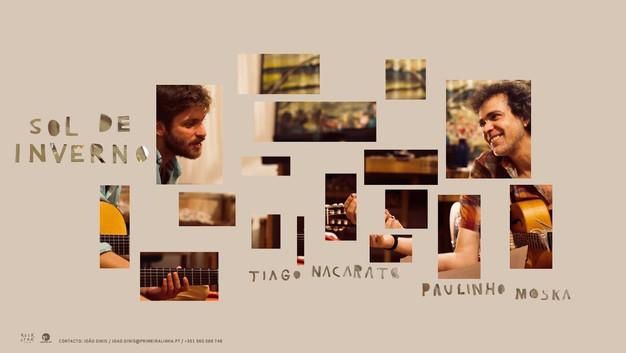 "TIAGO NACARATO & PAULINHO MOSKA // ""Sol de Inverno"""