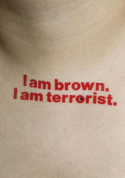 I AM BROWN I AM TERRORIST