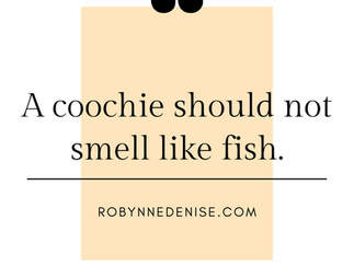 A Coochie Should NOT Smell Like Fish! That's a Fact!