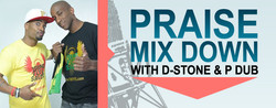 Praise Mix Down Every Sat 7pm-10pm
