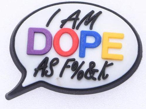 i am Dope