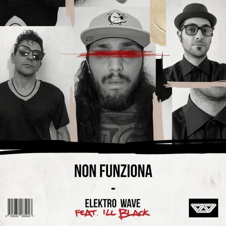 (Elektro Wave + Ill Black - Non Funziona) Official single cover