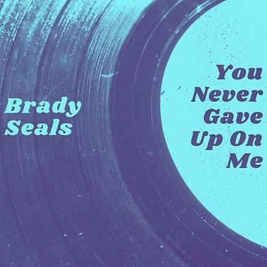You Never Gave Up On Me- Digital Single