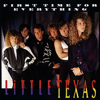Little Texas-First Time For Everything