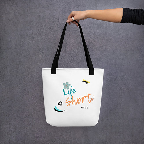 Tote bag - Life Is Short ~ GIVE!