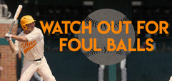 Foul Balls