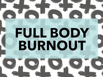 FULL BODY BURNOUT