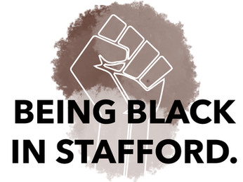 BEING BLACK IN STAFFORD