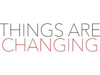 Things Are Changing