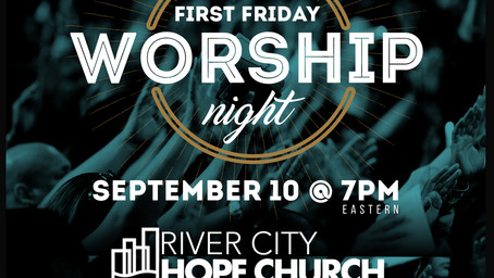 FIRST FRIDAY WORSHIP NIGHT CHANGE-UP | SEPT. 10
