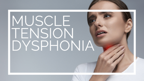 Muscle Tension Dysphonia