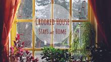 #CrookedHouseStaysAtHome