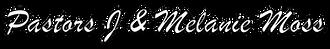Pastors J & Mel Moss text.png