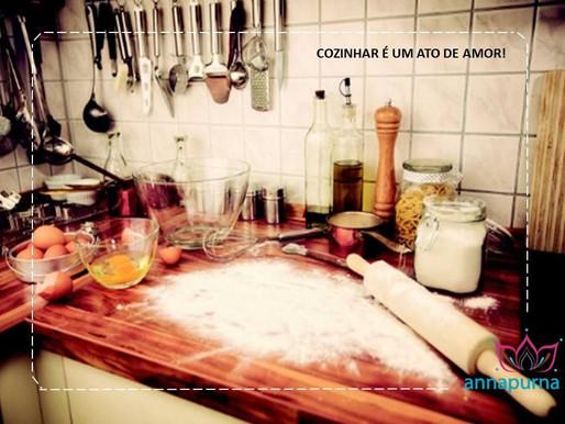 Cozinhar é um ato de amor!