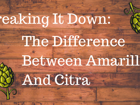 Breaking It Down: The Difference Between Amarillo and Citra