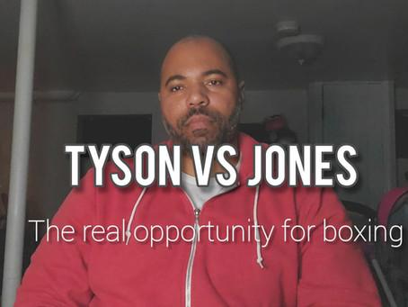 Tyson vs Jones | The realopportunity for boxing