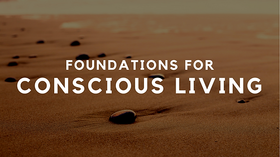 Foundations for conscious living.png