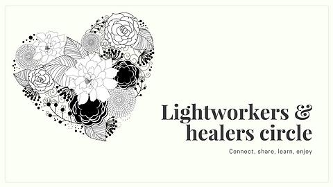 Lightworkers & healers circle