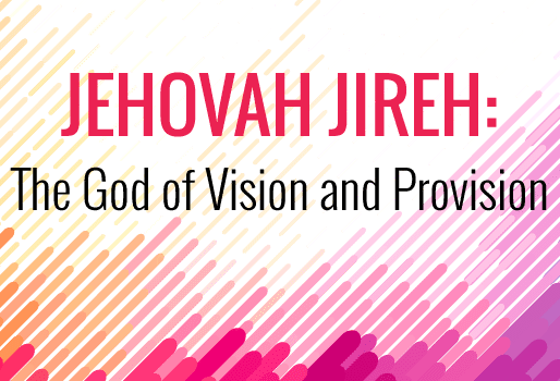 Jehovah Jireh!
