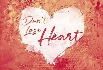 Dont Lose Heart!
