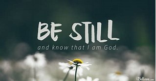 BE STILL!!