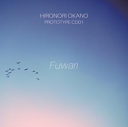 PROTOTYPE CD 01 2017/04/01 01.Fuwari 02.NOTE *ライヴ会場限定販売