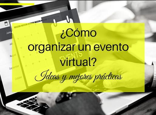 ¿Cómo organizar un evento virtual?: ideas y mejores prácticas