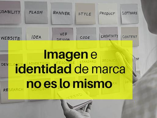 Imagen e identidad de marca no es lo mismo