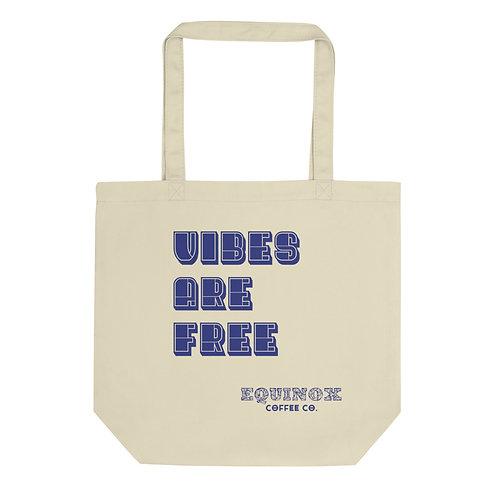 VIBES ARE FREE - Organic Reusable Eco Tote Bag