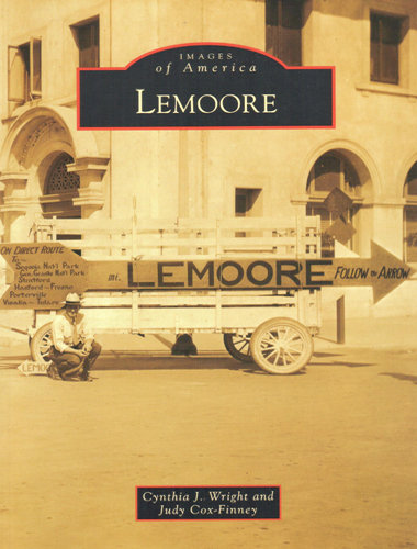Images of America: Lemoore By Cynthia J. Wright and Judy Cox-Finney