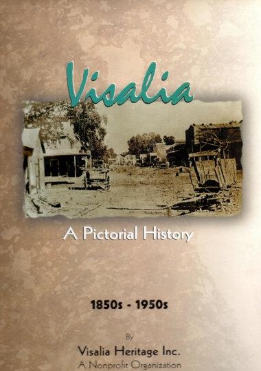 Visalia: A Pictorial History By Visalia Heritage Inc