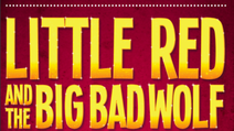 LITTLE RED AND THE BIG BAD WOLF by Unity Theatre, Liverpool ***** Star Reviews