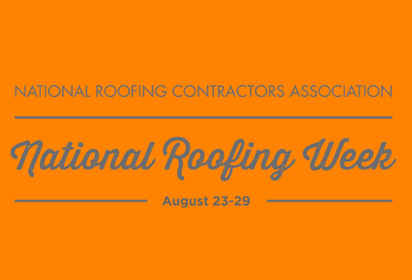 National Roofing Week:  August 23rd - 29th