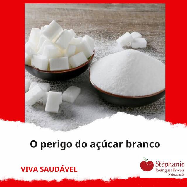 O perigo do açúcar branco