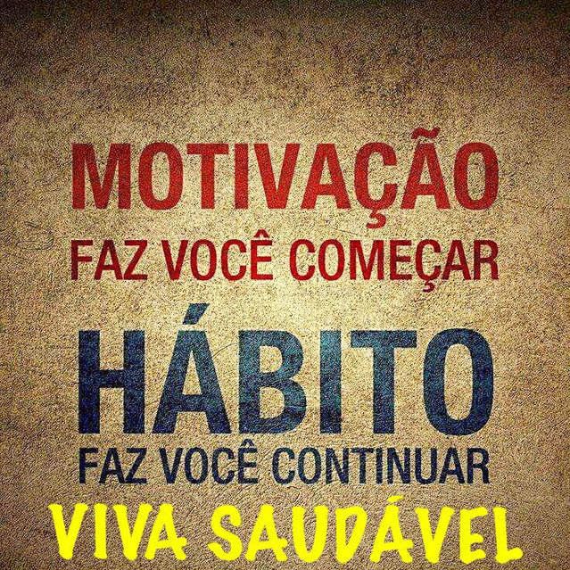 Motivação Faz você começar Habito faz você continuar