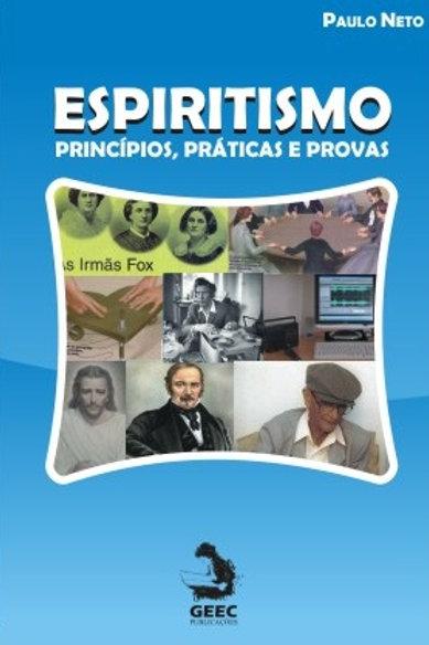 Espiritismo, princípios, práticas e provas