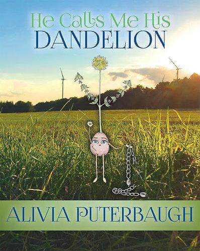 """""""He Calls Me His Dandelion"""""""
