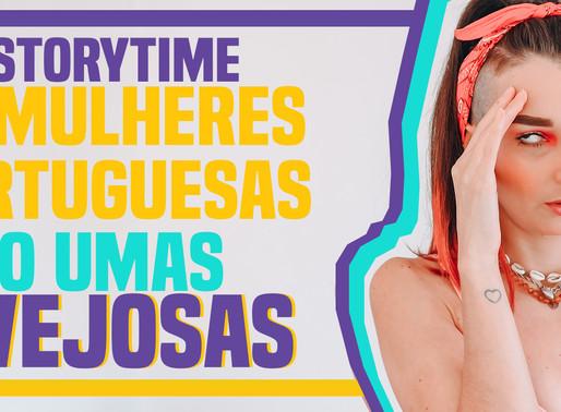 #STORYTIME || AS MULHERES PORTUGUESAS SÃO UMAS INVEJOSAS 🤔