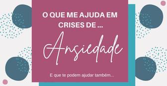 O QUE ME AJUDA EM CRISES DE ANSIEDADE!!