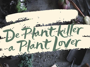 DE PLANT KILLER A PLANT LOVER!! 🌿