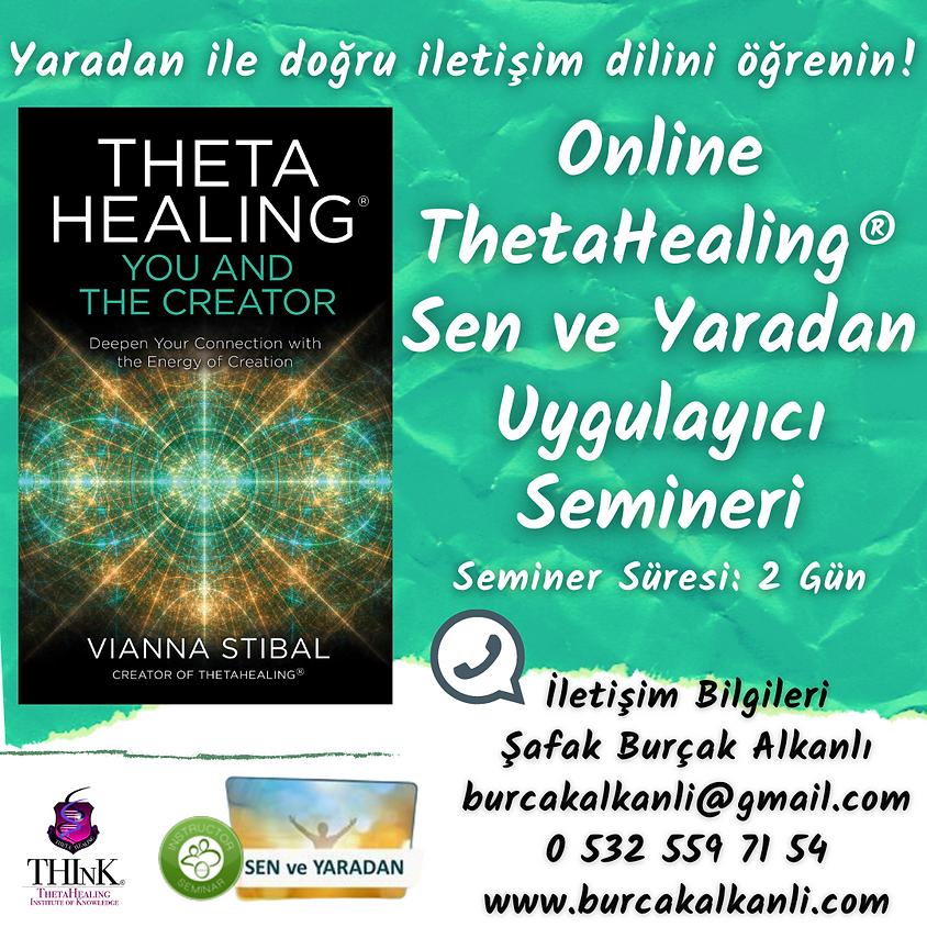 Online ThetaHealing® Sen ve Yaradan Uygulayıcı Semineri