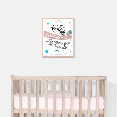 Teach This Little One The Right Path - Unframed 8 x 10 inch Nursery Print