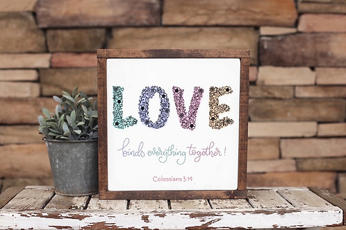 Love Binds Everything Together - Unframed 8 x 8 inch print
