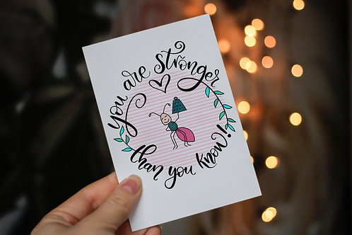 Handmade 'You are Stronger Than You Know!' Notecard and Envelope.
