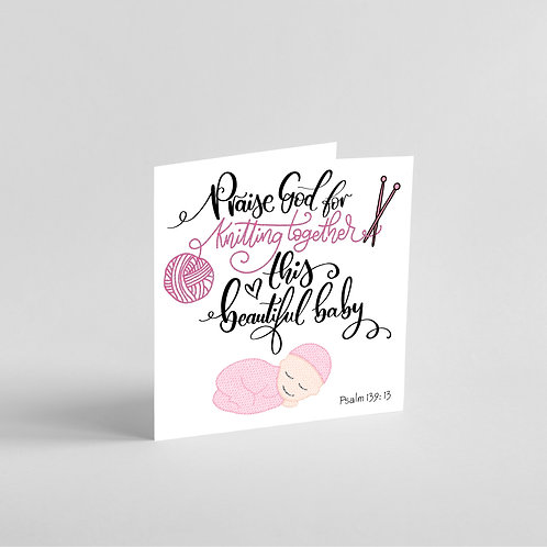 Praise God for Knitting Together This Beautiful Baby -Handmade Baby Girl Card