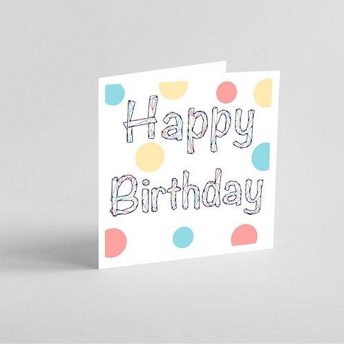Handmade Happy Birthday Card. Polka Dot and geometric design.