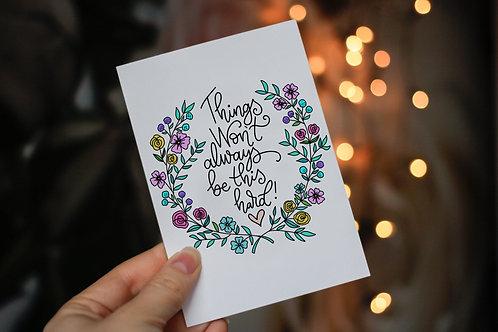 Handmade 'Things Won't Always Be This Hard!' Notecard and Envelope