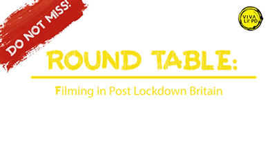 Round Table: Filming in Post Lockdown Britain
