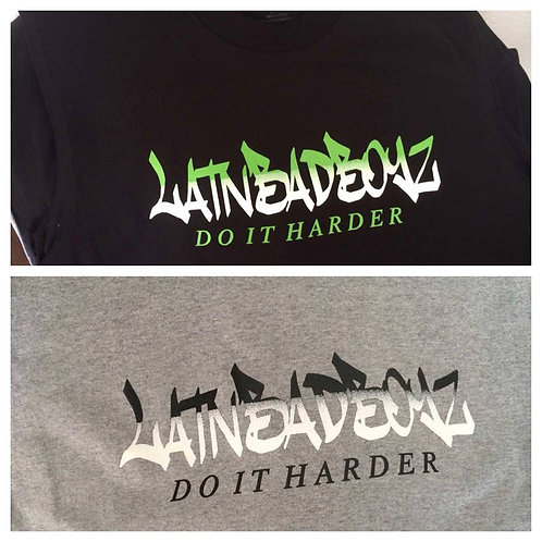 LatnBadBoyz Do It Harder Muscle T- Shirt