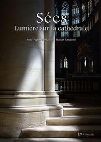 Sées, lumière sur la cathédrale